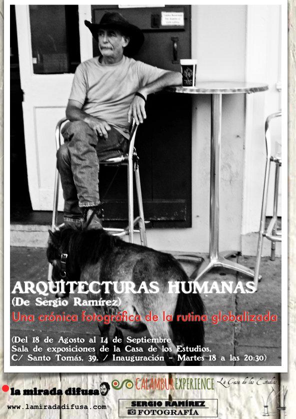 Arquitecturas Humanas (La Exposición) por Sergio Ramirez